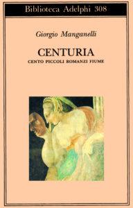 """""""Centuria"""" di Giorgio Manganelli"""